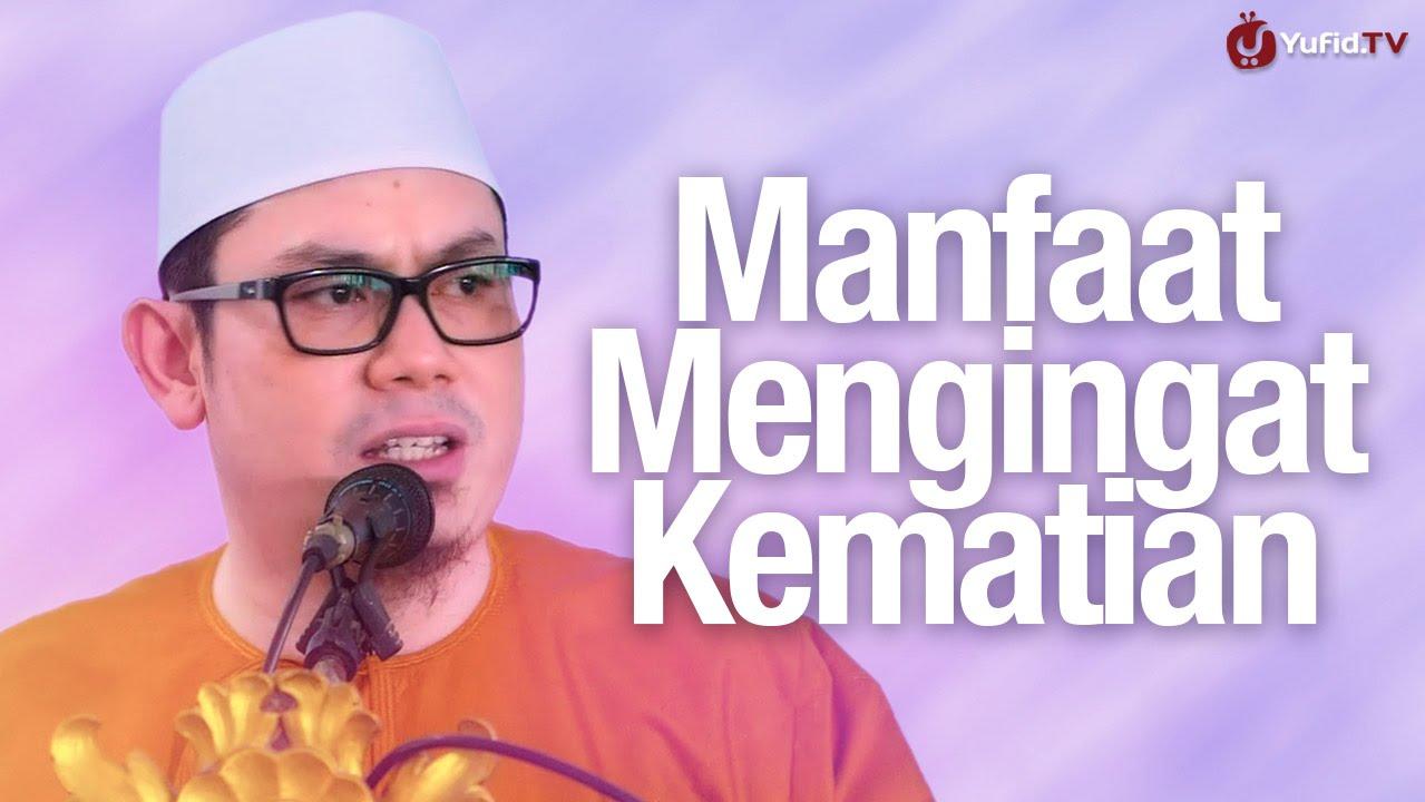 Khutbah Jum'at: Manfaat Mengingat Kematian - Ustadz Ahmad Zainuddin, Lc.