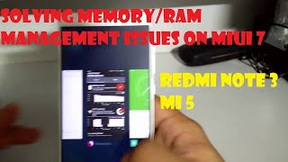 SOLVING MEMORY/RAM MANAGEMENT ISSUES ON MIUI 7 - REDMI NOTE 3 / MI5 [HOW TO] [GUIDE]