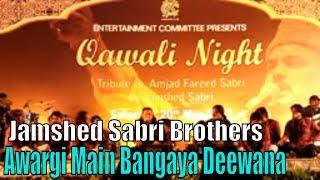 Awargi Main Bangaya Deewana | Jamshed Sabri Brothers | Qawali Night | Full Hd Video