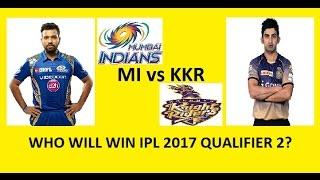 qualifier 2 | mi vs kkr preview | who will win? | ipl 10 playoffs | ipl 2017 qualifier 2 | ipl 2017