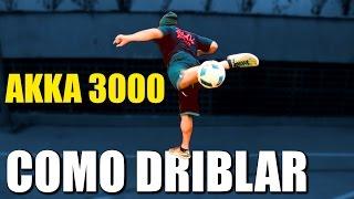 DRIBLE: AKKA 3000 (Freestyle Street) - COMO FAZER #9 - ESPECIAL 3K INSCRITOS!