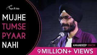 Mujhe Tumse Pyaar Nahi - Amandeep Singh | Kahaaniya - A Storytelling Open Mic by Tape A Tale