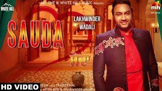 Sauda+%28Full+Song%29+Lakhwinder+Wadali+%7C+New+Punjabi+Song+2018+%7C+White+Hill+Music