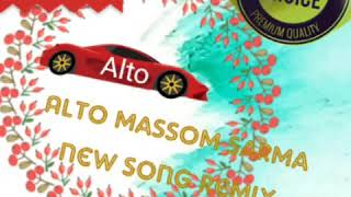Alto remix massom sarma new haryanvi song