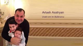 Artash Asatryan - Urakh em Im Baliknerov // Audio //