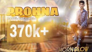 Prohna | Dilpreet Dhillon (Rahul khediwala) | ft gagan maan | Desi crew | Full video | PROHNA, prona