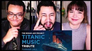 TITANIC MUSIC (INDIAN VERSION)   Tushar Lall   TIJP   Reaction!