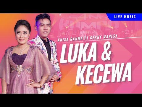 Anisa Rahma feat. Gerry Mahesa - Luka dan Kecewa [OFFICIAL]