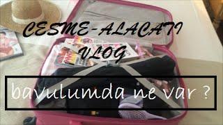 Seyahat Çantamda Ne Var ? Alaçatı Vlog