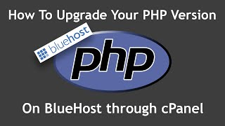 Tutorial: How To Upgrade Your PHP Version in Bluehost cPanel