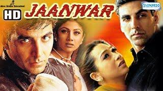 Download Jaanwar {HD} - Akshay Kumar - Karisma Kapoor - Shilpa Shetty - Hindi Full Movie 3Gp Mp4