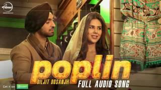 Poplin (Audio Song) | Sardaarji 2 | Diljit Dosanjh, Sonam Bajwa, Monica Gill | Latest Punjabi Song