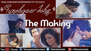 Gunehgaar Ishq - Song Making | Feat : Sharmin Kazi & Sayed Rahi Umair