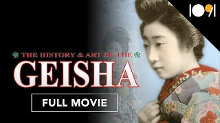 The History & Art of the Geisha (FULL DOCUMENTARY)