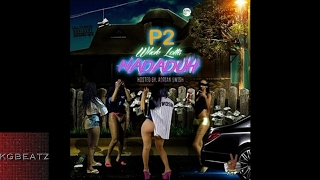 P2 [Twoskie] ft. MoGwop - Wear You Out [Prod. By LewisYouNasty] [New 2017]