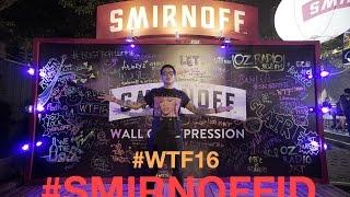 Gofar Hilman   WTF 2016 #SmirnoffID