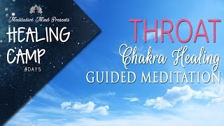 Throat Chakra Healing Guided Meditation | Healing Camp 2016 | Day #5