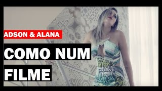 Adson e Alana - COMO NUM FILME ( Clipe Oficial HD ) #Lançamento #Sertanejo #Urbano