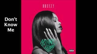 Dreezy - Don't Know Me