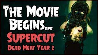 The Movie Begins... (SUPERCUT // Dead Meat Year 2)