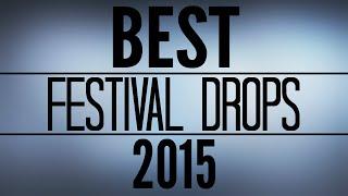 BEST FESTIVAL DROPS 2015