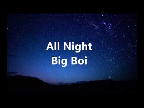 Xxx Mp4 All Night By Big Boi Lyrics 3gp Sex