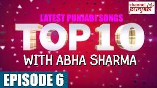 Top 10 Punjabi Songs | Episode 6 | Abha Sharma