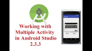 Android Studio 2.3.3 Tutorial : Working with multiple activity