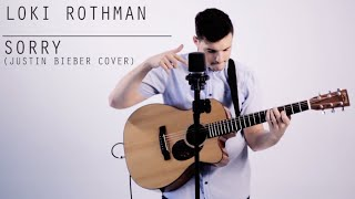 Justin Bieber - Sorry Acoustic Cover ONE MAN BAND by Loki Rothman