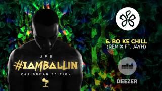 6. JPB -  Bo Ke Chill ft Jayh (Remix)