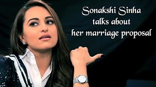 Sonakshi Sinha talks about her marriage proposal for the first time!