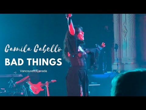 Camila Cabello - Bad Things x Can't Help Falling In Love With You (Vancouver, BC)