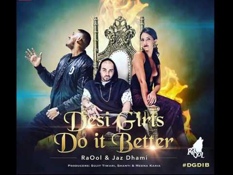 Desi Girls Do It Better jazz dhami 2107 song