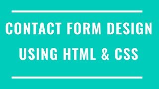 Contact Form Design using HTML and CSS | How to create Simple Contact Us form using HTML and CSS