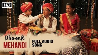 Mehandi Full Audio Song | Anwar Khan Manganiyar, Swaroop Khan & Niyaz Khan | Dhanak | Bollywood