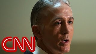 Trey Gowdy to Dowd: Act like Trump is innocent