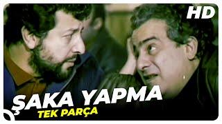 Şaka Yapma - Türk Filmi