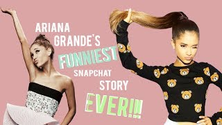 ARIANA GRANDE'S FUNNIEST SNAPCHAT STORY EVER!!!