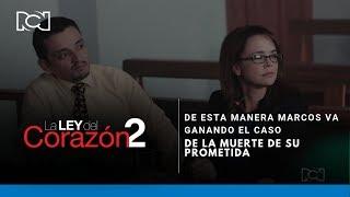 La Ley Del Corazón 2 l De esta manera Marcos va ganando el caso de la muerte de su prometida