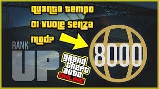 Quanto tempo ci vuole per arrivare al RANGO 8000 su GTA 5 Online senza mod menù? (GTA 5 ITA)