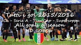 Juventus 2015/2016 ► Tutti i gol della stagione HD 1080p ● All goals of season