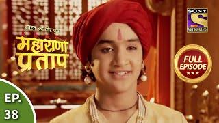 Bharat Ka Veer Putra - Maharana Pratap - Episode 38 - 30th July 2013