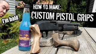 How to Make: Custom Shotgun Pistol Grips (Even if You're Bald Like Me)