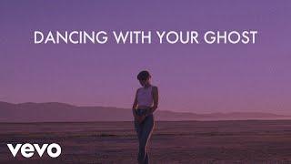 Sasha Sloan - Dancing With Your Ghost (Lyric Video)