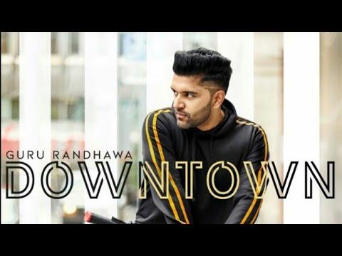 Downtown Guru Randhawa New Song 2018 ❤️New WhatsApp Status 2018 ❤️Very Heart Touching Song ❤️