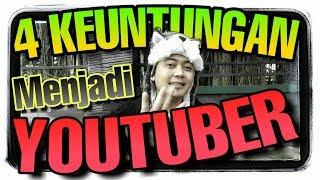 AYO JADI YOUTUBER - 4  KEUNTUNGAN YOUTUBER