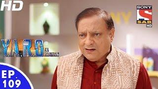 Y.A.R.O Ka Tashan - यारों का टशन - Episode 109 - 23rd December, 2016