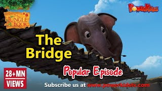 Jungle Book Hindi Season 1 Episode 21 The Bridge