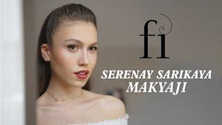 Fi Dizisi Duru Günlük Makyajı | Serenay Sarıkaya