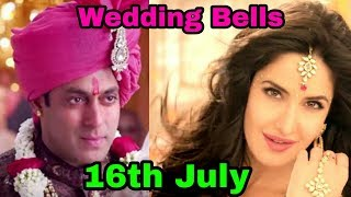 Finally!!! Salman khan and Katrina Kaif to marry on 16th July |most wonderful news... 💝 💝